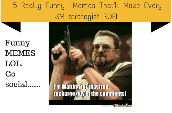 5 Really Funny  Memes That'll Make Every SM strategist ROFL