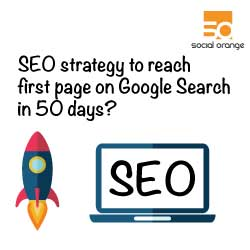 SEO strategy to reach first page on Google Search in 50 days?