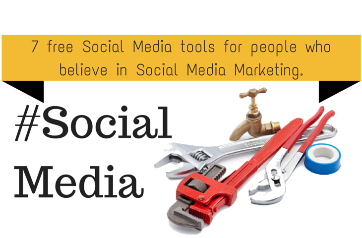 7 free Social Media tools for everyone.