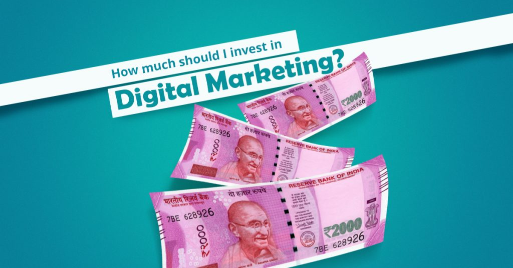 How much to invest in digital marketing