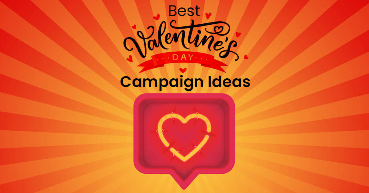 top 15 valentines day campaign ideas