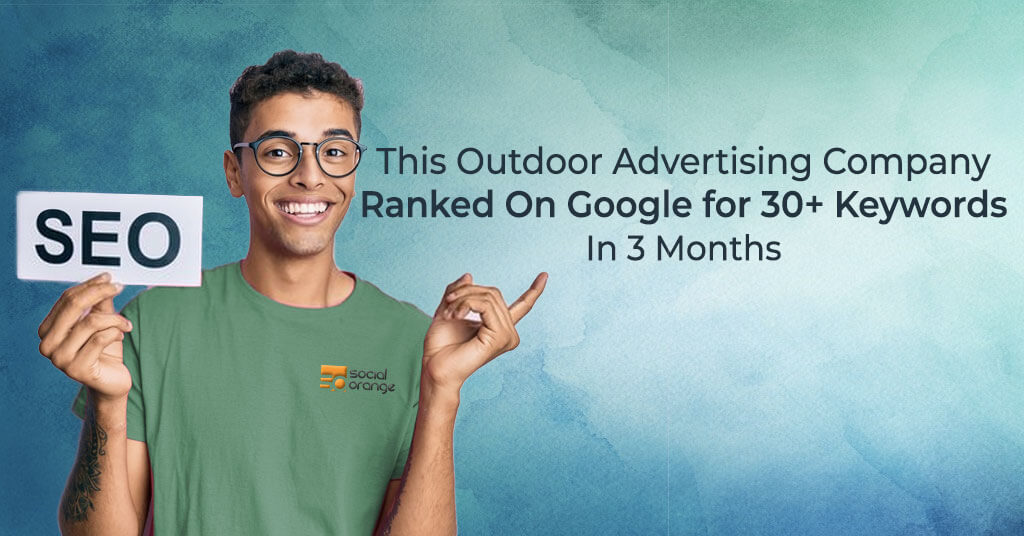 This Outdoor Advertising Company Ranked On Google for 30+ Keywords In 3 Months